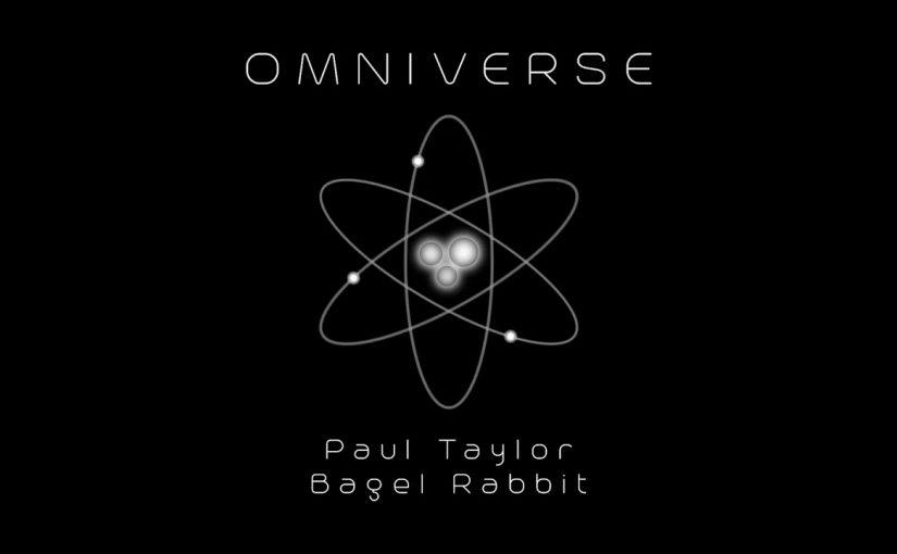 Paul Taylor – Omniverse (feat. Bagel Rabbit)