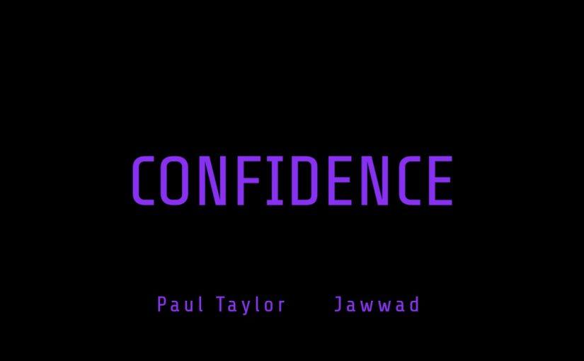 Paul Taylor – Confidence (feat. Jawwad)