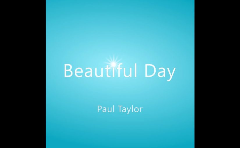 Paul Taylor – Beautiful Day