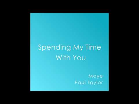 Paul Taylor – Spending My Time With You (feat. Maye)
